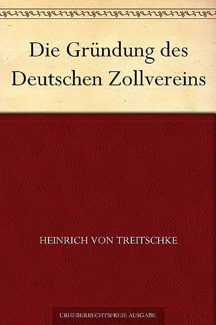 Die Gründung des Deutschen Zollvereins (German Edition)