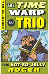 The Not-So-Jolly Roger #2 (Time Warp Trio) Kindle Edition