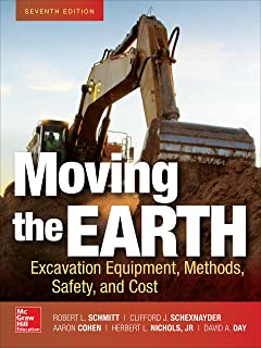 Moving the Earth: Excavation Equipment, Methods, Safety, and Cost, Seventh Edition