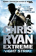 Chris Ryan Extreme: Night Strike: The second book in the gritty Extreme series (English Edition)