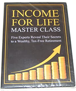 Income For Life Master Class DVD Five Experts Reveal Their Secrets to a Wealthy Tax Free Retirement 2005