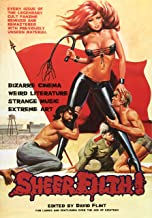 Sheer Filth!: Bizarre Cinema, Weird Literature, Strange Music, Extreme Art