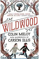 Wildwood: The Wildwood Chronicles, Book I (Wildwood Trilogy 1) Kindle Edition