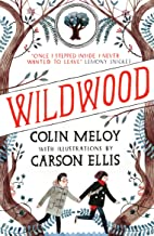 Wildwood: The Wildwood Chronicles, Book I (Wildwood Trilogy 1)