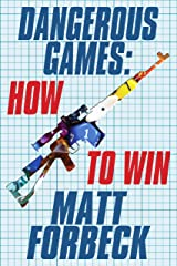 Dangerous Games: How to Win Kindle Edition