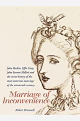 Marriage of Inconvenience: The Truth Behind the Most Notorious Marriage of the 19th Century Kindle Edition