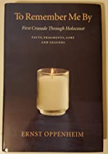To Remember Me By: First Crusade Through Holocaust