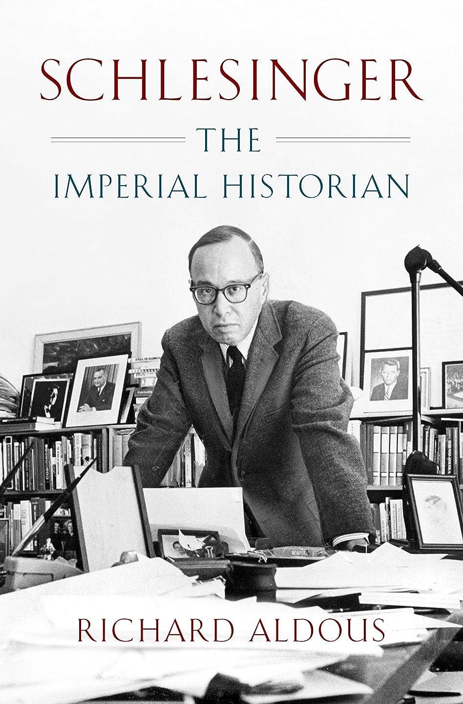 通貨解釈的腐ったSchlesinger: The Imperial Historian (English Edition)