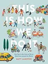 This Is How We Do It: One Day in the Lives of Seven Kids from around the World (Easy Reader Books, Children Around the Wor...