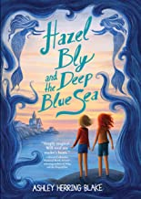 Hazel Bly and the Deep Blue Sea (English Edition)