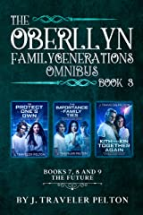 The Oberllyn Family Generations Omnibus 3: Books 7, 8, and 9, The Future Generations Kindle Edition