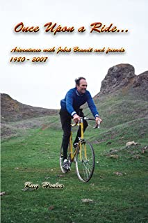 Once Upon a Ride: Adventures with Jobst Brandt and friends 1980 - 2007 (English Edition)