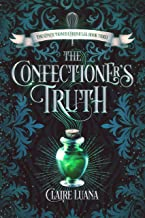 The Confectioner's Truth: A Young Adult Fantasy (Confectioner Chronicles Book 3)