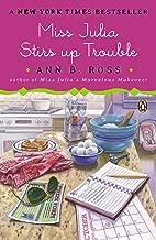 Miss Julia Stirs Up Trouble: A Novel