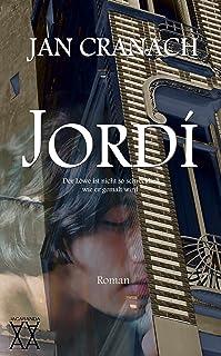 Jordí: Der Löwe ist nicht so wild, wie er gemalt wird (German Edition)