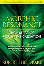 Best morphic resonance the nature of formative causation Reviews