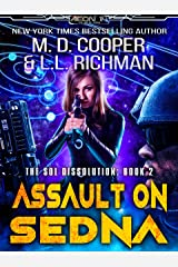 Assault on Sedna - A Hard Military Science Fiction Epic (Aeon 14 - The Sol Dissolution Book 2) Kindle Edition