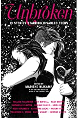 Unbroken: 13 Stories Starring Disabled Teens Kindle Edition