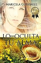 Lo Que Oculta Tu Alma (Spanish Edition)