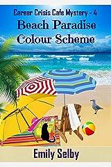 Beach Paradise Colour Scheme (Career Crisis Café Mystery Book 4) Kindle Edition