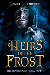 Heirs of the Frost (A Dark Epic Fantasy Novel): The Deathweaver Series, Book 1 Kindle Edition