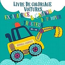 Livre de coloriage voitures. Tracteur, excavatrice & camion de pompier - Dès 2 ans: Coloriages de véhicules pour garçons (French Edition)