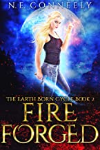 Fire Forged (The Earth Born Cycle Book 2)