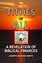 Tithes of All: A Revelation of Biblical Finances