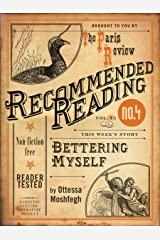 Bettering Myself (Electric Literature's Recommended Reading Book 13) Kindle Edition