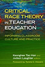 Critical Race Theory in Teacher Education: Informing Classroom Culture and Practice