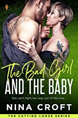 The Bad Girl and the Baby (Cutting Loose Book 3) Kindle Edition
