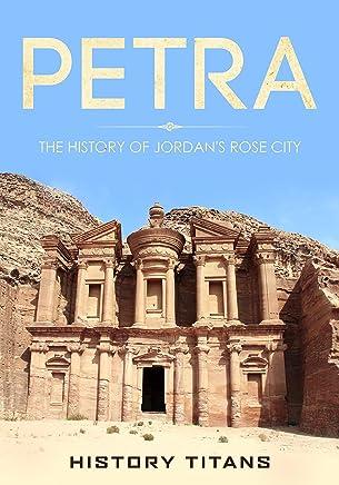 PETRA: The History of Jordan's Rose City (English Edition)