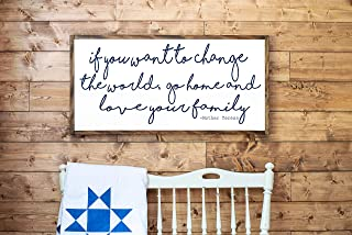 Framed Wood Sign Rustic Wooden Sign If You Want To Change The World Go Home And Love Your Family Wood Sign Mother Teresa Quote Sign Bring Happiness To The Whole World 12 x 22 Inch Decorative Sign