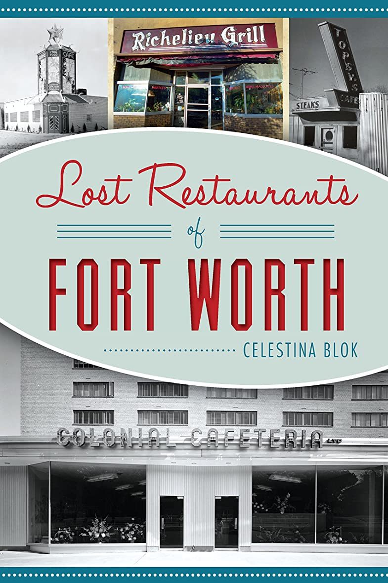 名前を作る略奪時々Lost Restaurants of Fort Worth (American Palate) (English Edition)