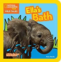 National Geographic Kids Wild Tales: Ella's Bath: A lift-the-flap story about elephants