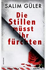 Die Stillen müsst ihr fürchten - Tatort Köln: Krimi (Köln Krimi 1) Kindle Ausgabe