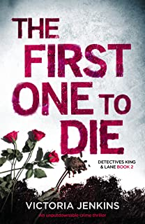 The First One to Die: An unputdownable crime thriller (Detectives King and Lane Book 2)