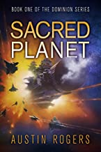 Sacred Planet: Book One of the Dominion Series