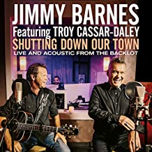 Shutting Down Our Town (feat. Troy Cassar-Daley) (Live And Acoustic From The Backlot)