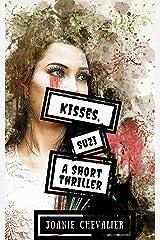 Kisses, Suzi: A Short Thriller Kindle Edition