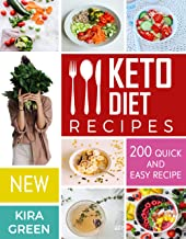 Keto Diet Recipes: 200 Quick And Easy Recipe