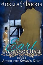 The Earl of Klesamor Hall (After the Swan's Nest Book 2)