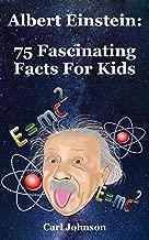 Albert Einstein: 75 Fascinating Facts For Kids