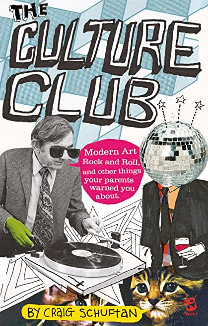 Culture Club: Modern Art, Rock and Roll, and other things your parents w arned you about (English Edition)