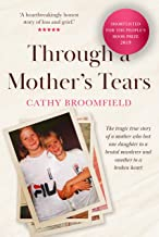 Through a Mother's Tears: The tragic true story of a mother who lost one daughter to a brutal murderer and another to a br...