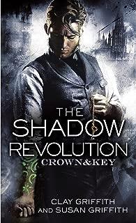 The Shadow Revolution: Crown & Key, Book 1