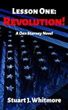 Lesson One: Revolution! (Dan Starney Novels Book 1) (English Edition)