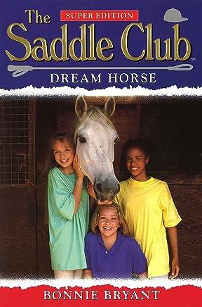 Saddle Club Super: Dream Horse (Saddle Club Super Edition S.)
