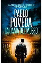 La Dama del Museo: Una aventura de intriga y suspense de Gabriel Caballero (Series detective privado crimen y misterio nº 9) (Spanish Edition) Kindle Edition