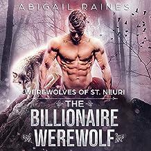 The Billionaire Werewolf: Werewolves of St. Neuri, Book 3
